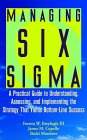 Breyfogle/Cupello/Meadows: Managing Six Sigma : A Practical Guide to Understanding, Assessing, and Implementing the Strategy That Yields Bottom-Line Success